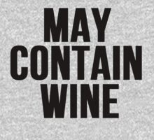 May Contain Wine by mralan