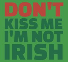 Don't kiss me I'm not Irish Kids Clothes