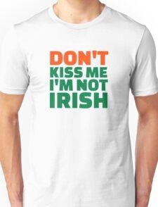 Don't kiss me I'm not Irish T-Shirt