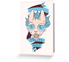 what a pretty kitty Greeting Card