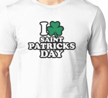 I love St. Patrick's day Unisex T-Shirt