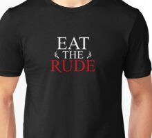 Eat The Rude Unisex T-Shirt