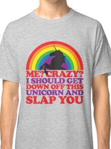 Me? Crazy? Classic T-Shirt