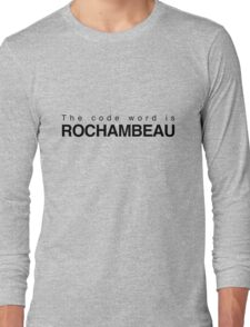 The code word is Rochambeau Long Sleeve T-Shirt