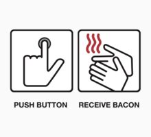 Push Button Recieve Bacon by TinaGraphics
