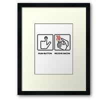 Push Button Recieve Bacon Framed Print