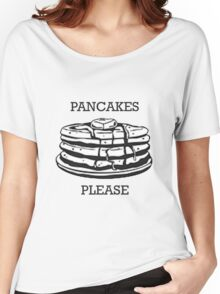 Pancakes Please Women's Relaxed Fit T-Shirt