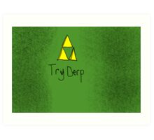 "Tri-Force ParodyPoster ""TryDerp"" Art Print"