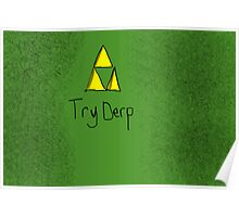 "Tri-Force ParodyPoster ""TryDerp"" Poster"