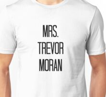 Mrs. Trevor Moran Unisex T-Shirt