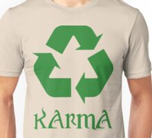 Karma recycle What Goes Around Comes Around Unisex T-Shirt
