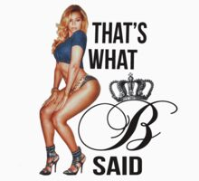 Thats What B Said, She Queen Beyonce by Thereal Appeal