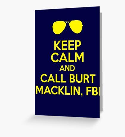 Keep Calm and call Burt Macklin, FBI Greeting Card