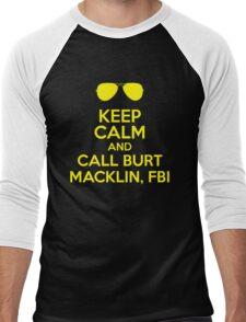 Keep Calm and call Burt Macklin, FBI Men's Baseball ¾ T-Shirt