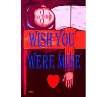 WISH YOU WERE MINE Photographic Print