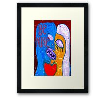 BE MINE 2 Framed Print