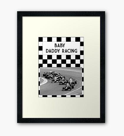 Baby Daddy Racing Framed Print