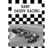 Baby Daddy Racing Photographic Print