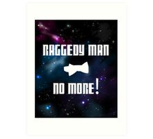 Raggedy Man, No More Art Print