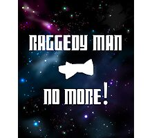 Raggedy Man, No More Photographic Print