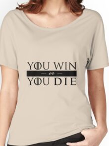 GoT - YOU WIN OR YOU DIE (black) Women's Relaxed Fit T-Shirt