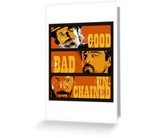 The Good, the Bad and the Unchained Greeting Card