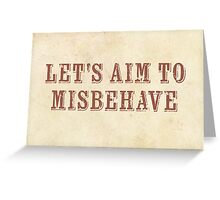Let's Aim to Misbehave Valentine Card Greeting Card