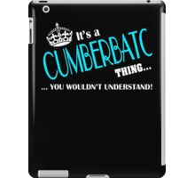 It's a CUMBERBATCH thing, you wouldn't understand iPad Case/Skin