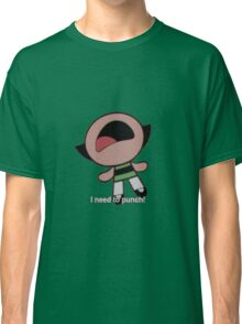 Buttercup - I need to punch! Classic T-Shirt