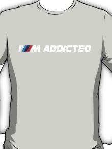 I`m addicted white T-Shirt