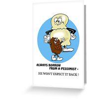 PESSIMIST CARTOON QUOTE Greeting Card
