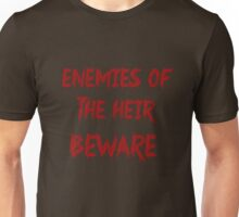 Ennemies of the heir beware Unisex T-Shirt