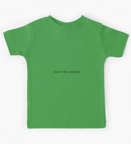 [insert witty comment] Kids Tee