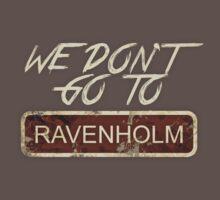We don't go to Ravenholm T-Shirt