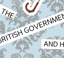 """He Is The British Government And He Is So My Division"" BBC Sherlock Mystrade Sticker"