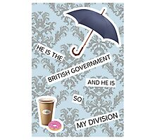 """He Is The British Government And He Is So My Division"" BBC Sherlock Mystrade Photographic Print"