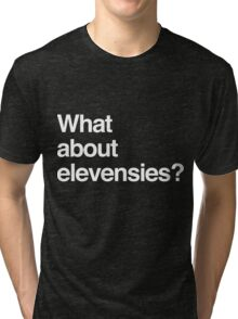 What about elevensies? Tri-blend T-Shirt