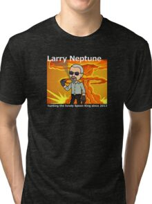 Larry Neptune, truth seeker, nemesis, friend Tri-blend T-Shirt