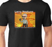Larry Neptune, truth seeker, nemesis, friend Unisex T-Shirt