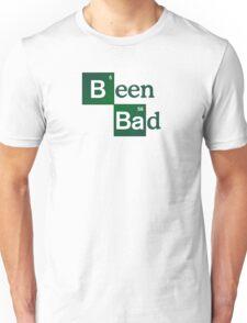 Been Bad Unisex T-Shirt