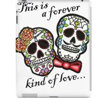 This is a forever kind of love... iPad Case/Skin
