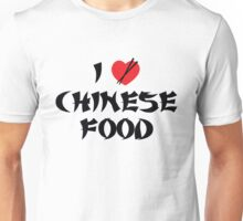 I Love Chinese Food Unisex T-Shirt