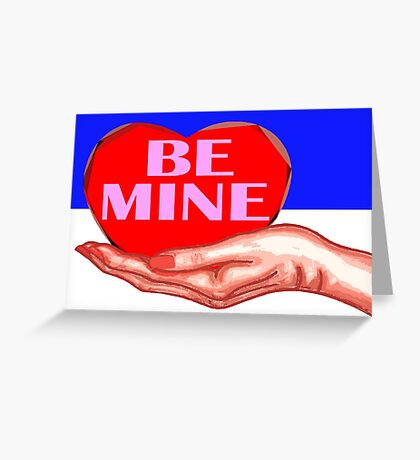 BE MINE 4 Greeting Card