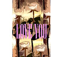 LOVE YOU 7 Photographic Print