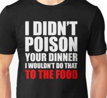 Poison Your Dinner Unisex T-Shirt