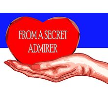 FROM A SECRET ADMIRER Photographic Print