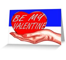 BE MY VALENTINE 9 Greeting Card