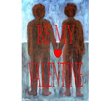 BE MY VALENTINE 8 Photographic Print