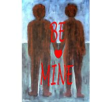 BE MINE 3 Photographic Print