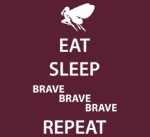 Eat Sleep Brave Brave Brave Repeat (white) by daveit